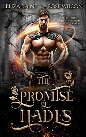 The Promise of Hades: A Fated Mates Fantasy Romance by Eliza Raine, Rose Wilson