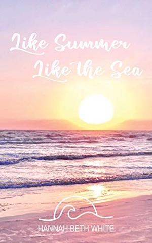 Like Summer, Like the Sea by Hannah Beth White