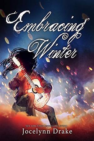 Embracing Winter by Jocelynn Drake