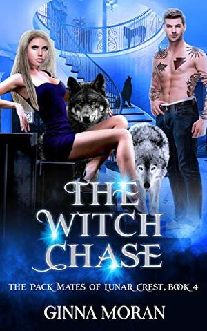 The Witch Chase by Ginna Moran