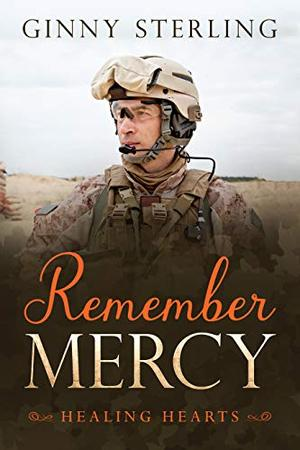 Remember Mercy: A Second Chance Military Romance by Ginny Sterling