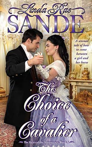 The Choice of a Cavalier by Linda Rae Sande