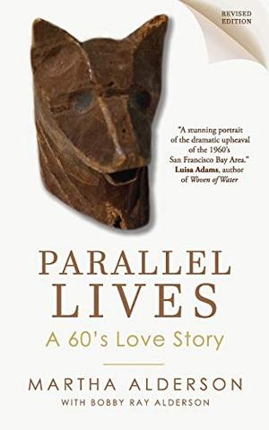 PARALLEL LIVES A 60's Love Story by Martha Alderson