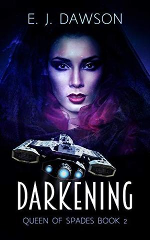 Queen of Spades: Darkening: Queen of Spades Book 2 by EJ Dawson
