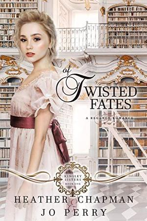 Of Twisted Fates by Heather Chapman, Jo Perry