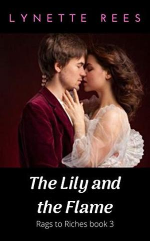 The Lily and the Flame by Lynette Rees