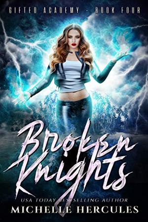 Broken Knights: A Paranormal High School Bully Romance by Michelle Hercules