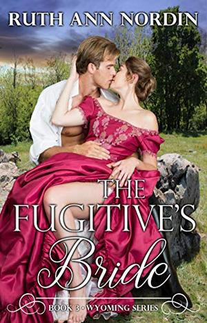 The Fugitive's Bride by Ruth Ann Nordin