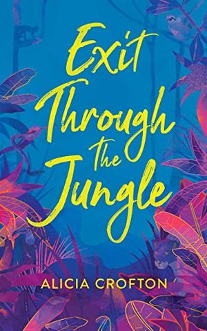 Exit Through The Jungle by Alicia Crofton