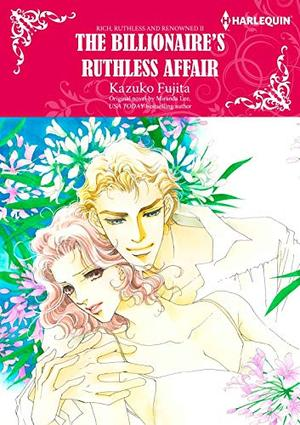 THE BILLIONAIRE'S RUTHLESS AFFAIR: Harlequin Comics by Miranda Lee, Kazuko Fujita