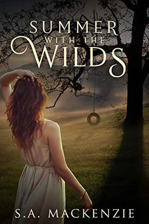 Summer With The Wilds: A Reverse Harem Contemporary Novel by S.A. Mackenzie