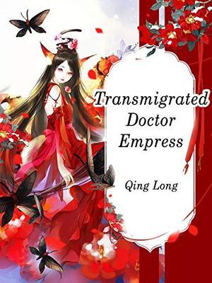 Transmigrated Doctor Empress: Volume 5 by Qing Long, Lemon Novel