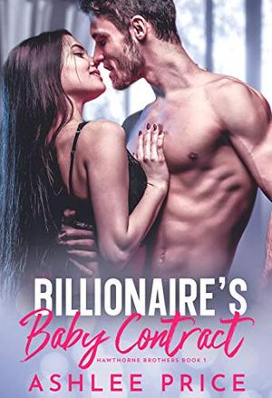 Billionaire's Baby Contract by Ashlee Price