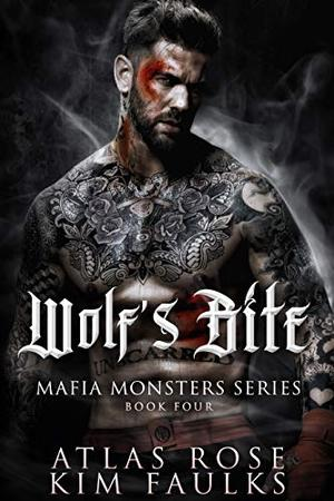 Wolf's Bite by Atlas Rose, Kim Faulks