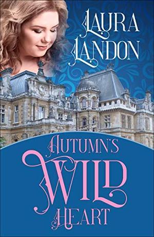 Autumn's Wild Heart by Laura Landon