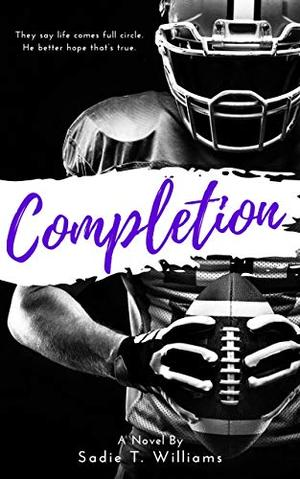 Completion by Sadie T. Williams