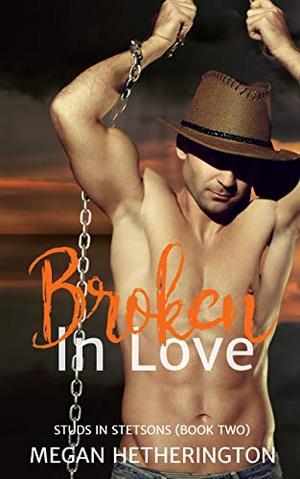 Broken in Love by Megan Hetherington