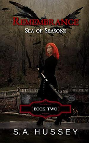 REMEMBRANCE: Sea of Seasons by S. A. HUSSEY