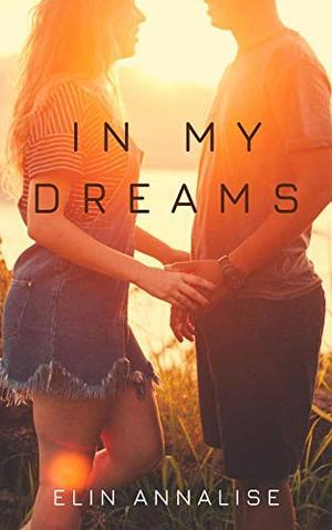 In My Dreams by Elin Annalise