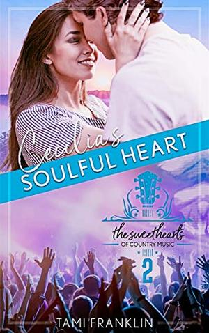 Cecilia's Soulful Heart by Tami Franklin