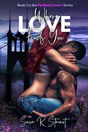 Where Love Finds You by Sara R. Stewart