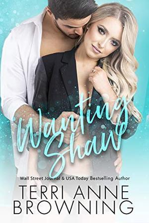 Wanting Shaw by Terri Anne Browning, Sara Eirew