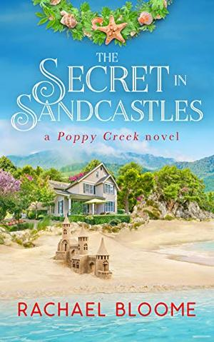 The Secret in Sandcastles by Rachael Bloome