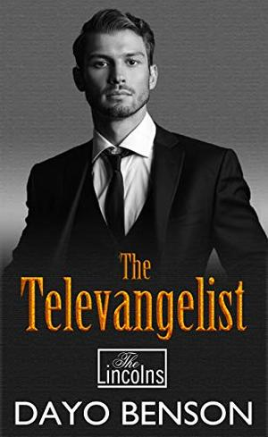 The Televangelist: A Christian Romantic Thriller by Dayo Benson