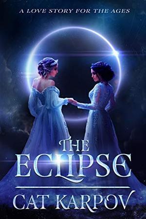 The Eclipse by Cat Karpov