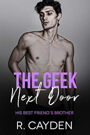 The Geek Next Door by R. Cayden