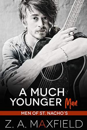 A Much Younger Man: A Small Town, Age Gap, Gay Romance. by Z.A. Maxfield