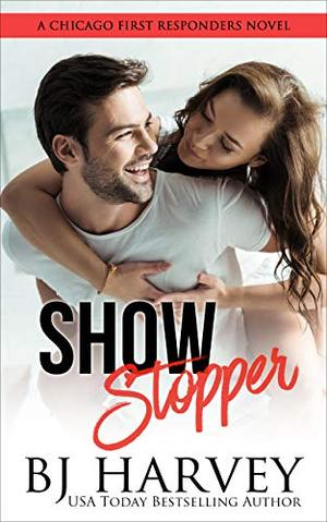 Show Stopper: A First Responder Romantic Comedy by B.J. Harvey