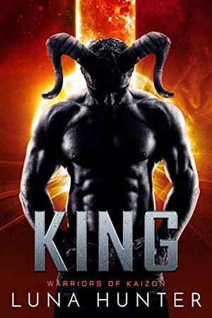 King: A Sci-Fi Alien Romance by Luna Hunter
