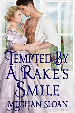 Tempted by a Rake's Smile: A Historical Regency Romance Book by Meghan Sloan