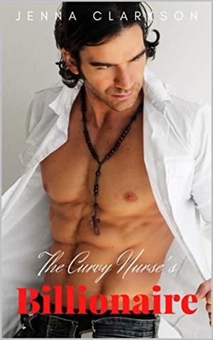 The Curvy Nurse's Billionaire: Kim's Hawk an enemies to lovers one hour romance short read by Jenna Clarkson