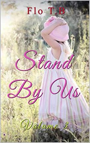 Stand By Us: Volume 3 by Flo T.B