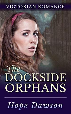 The Dockside Orphans by Hope Dawson