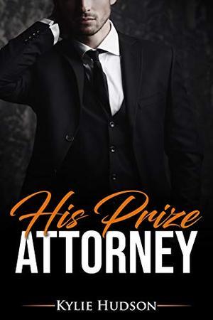 His Prize Attorney - A Billionaire BWWM Alpha Male BBW Romance by Kylie Hudson
