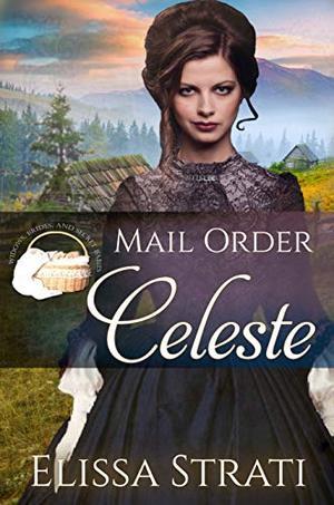 Mail Order Celeste by Elissa Strati, V. McKevitt