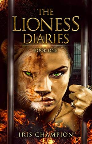 The Lioness Diaries Book One: A Slow-Burn Paranormal Romance by Iris Champion