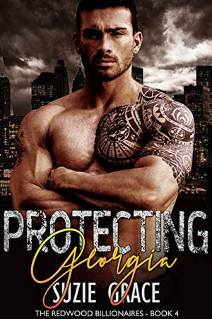 Protecting Georgia: An Alpha Male And Curvy Woman Romance by Suzie Grace