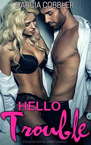 Hello Trouble: Curvy Girl And Billionaire Romance by Darcia Cobbler