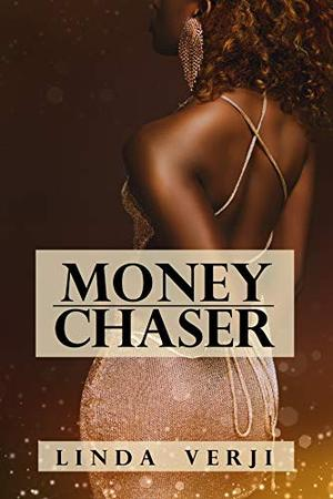 Money Chaser by Linda Verji