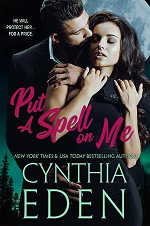 Put A Spell On Me by Cynthia Eden