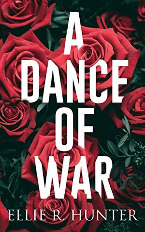 A Dance of War by Ellie R. Hunter