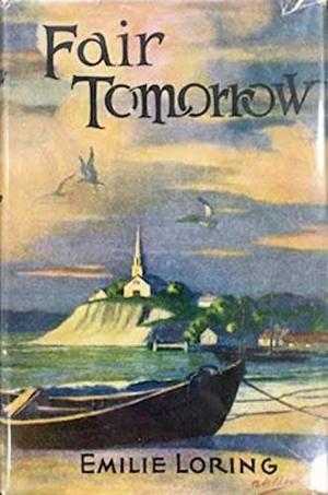 Fair Tomorrow by Loring Emilie
