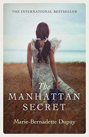 The Manhattan Secret: An absolutely heartbreaking and gripping historical novel by Marie-Bernadette Dupuy