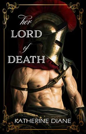 Her Lord of Death: A Mythic World Romance by Katherine Diane