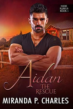 Aidan: The Rescue by Miranda P. Charles