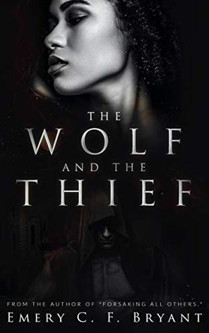 The Wolf and The Thief: An Interracial Romantic Suspense by Emery C.F. Bryant